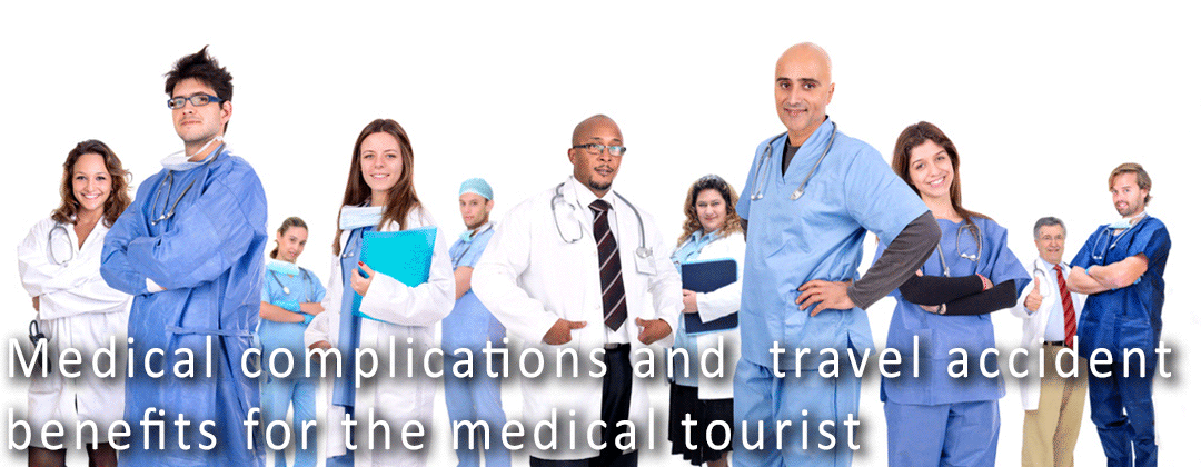 Medical Complication and Travel Accident Insurance for the Medical Tourist